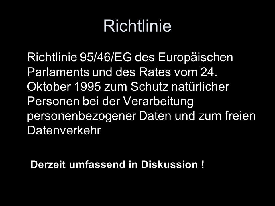 Richtlinie Richtlinie 95/46/EG des Europäischen Parlaments und des Rates vom 24. Oktober 1995 zum Schutz natürlicher Personen bei der Verarbeitung per