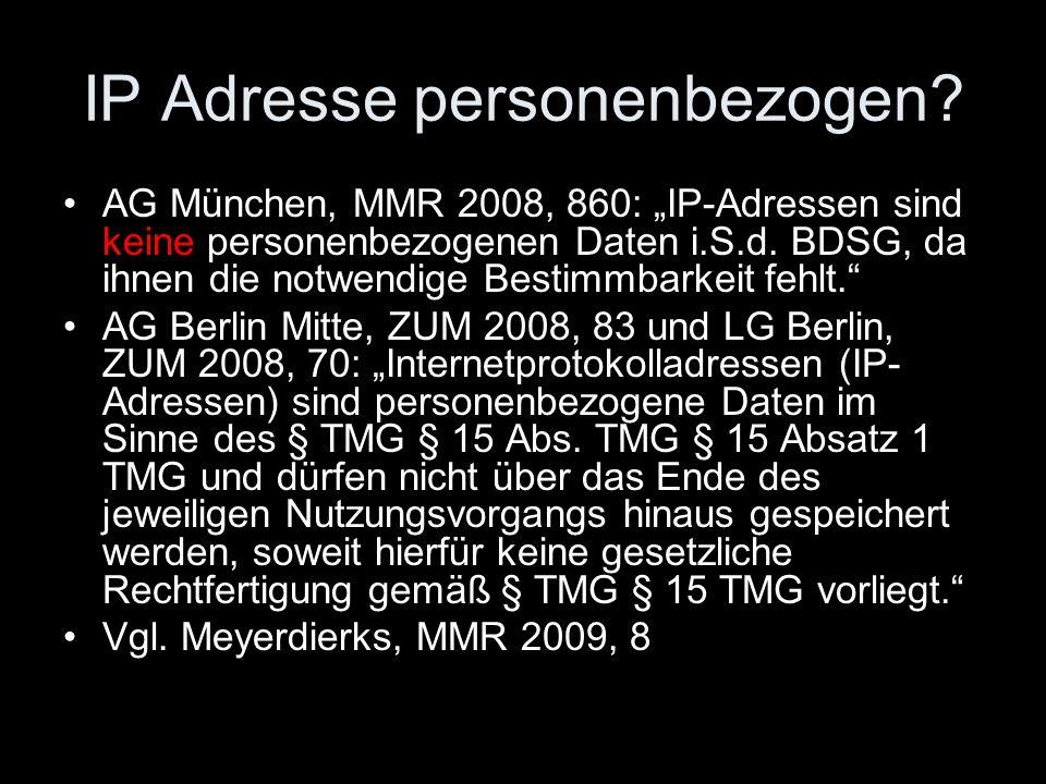 """IP Adresse personenbezogen? AG München, MMR 2008, 860: """"IP-Adressen sind keine personenbezogenen Daten i.S.d. BDSG, da ihnen die notwendige Bestimmbar"""