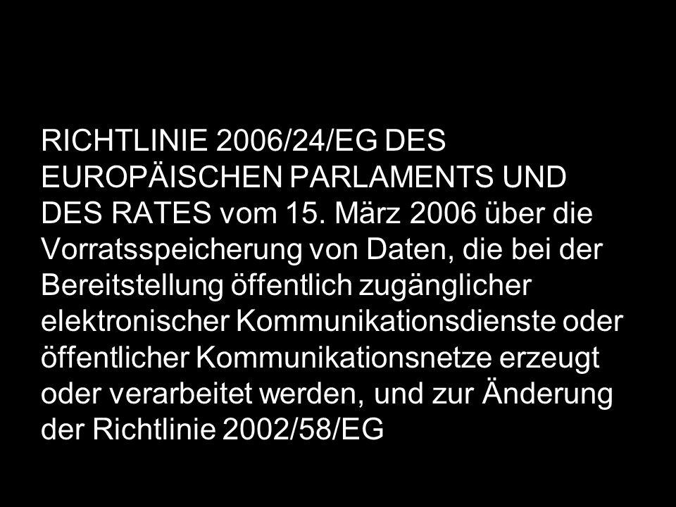 RICHTLINIE 2006/24/EG DES EUROPÄISCHEN PARLAMENTS UND DES RATES vom 15. März 2006 über die Vorratsspeicherung von Daten, die bei der Bereitstellung öf