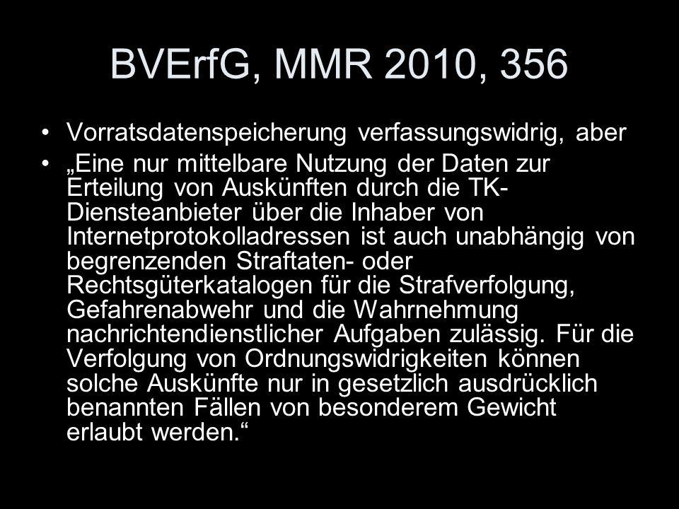 """BVErfG, MMR 2010, 356 Vorratsdatenspeicherung verfassungswidrig, aber """"Eine nur mittelbare Nutzung der Daten zur Erteilung von Auskünften durch die TK"""