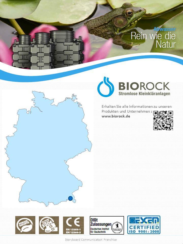 Rejoignez nous ! 6 Storyboard Communication Franchise Erhalten Sie alle Informationen zu unseren Produkten und Unternehmen auf: www.biorock.de Page 4: