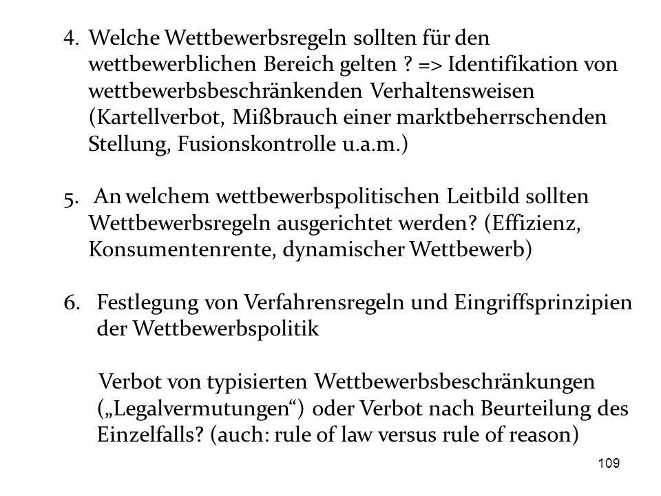 4. Welche Wettbewerbsregeln sollten für den wettbewerblichen Bereich gelten ? => Identifikation von wettbewerbsbeschränkenden Verhaltensweisen (Kartel