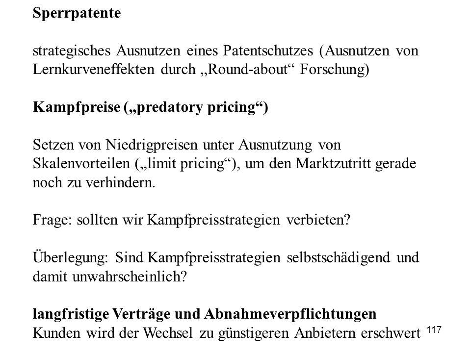 """Sperrpatente strategisches Ausnutzen eines Patentschutzes (Ausnutzen von Lernkurveneffekten durch """"Round-about"""" Forschung) Kampfpreise (""""predatory pri"""
