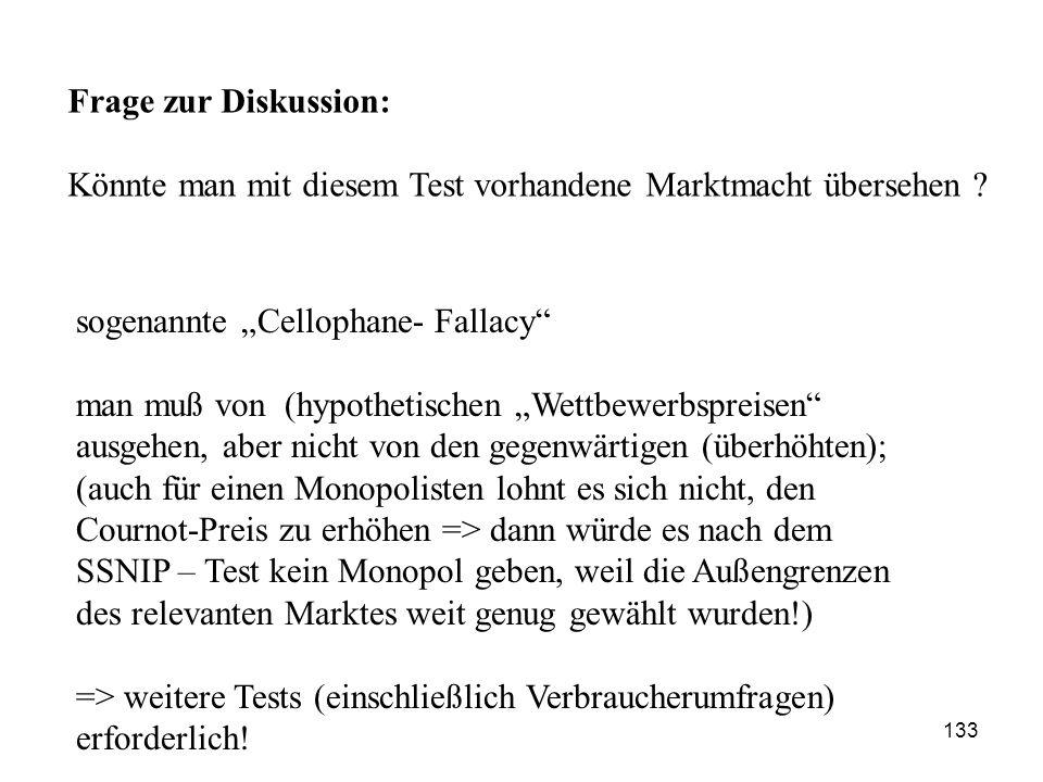 """Frage zur Diskussion: Könnte man mit diesem Test vorhandene Marktmacht übersehen ? sogenannte """"Cellophane- Fallacy"""" man muß von (hypothetischen """"Wettb"""