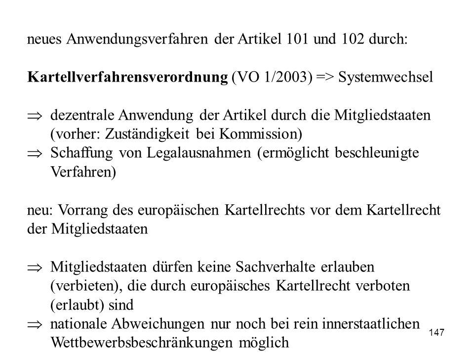 neues Anwendungsverfahren der Artikel 101 und 102 durch: Kartellverfahrensverordnung (VO 1/2003) => Systemwechsel  dezentrale Anwendung der Artikel d