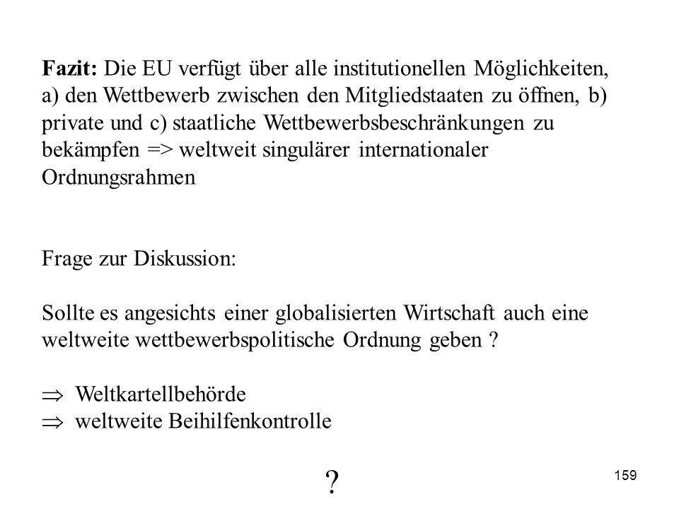 Fazit: Die EU verfügt über alle institutionellen Möglichkeiten, a) den Wettbewerb zwischen den Mitgliedstaaten zu öffnen, b) private und c) staatliche
