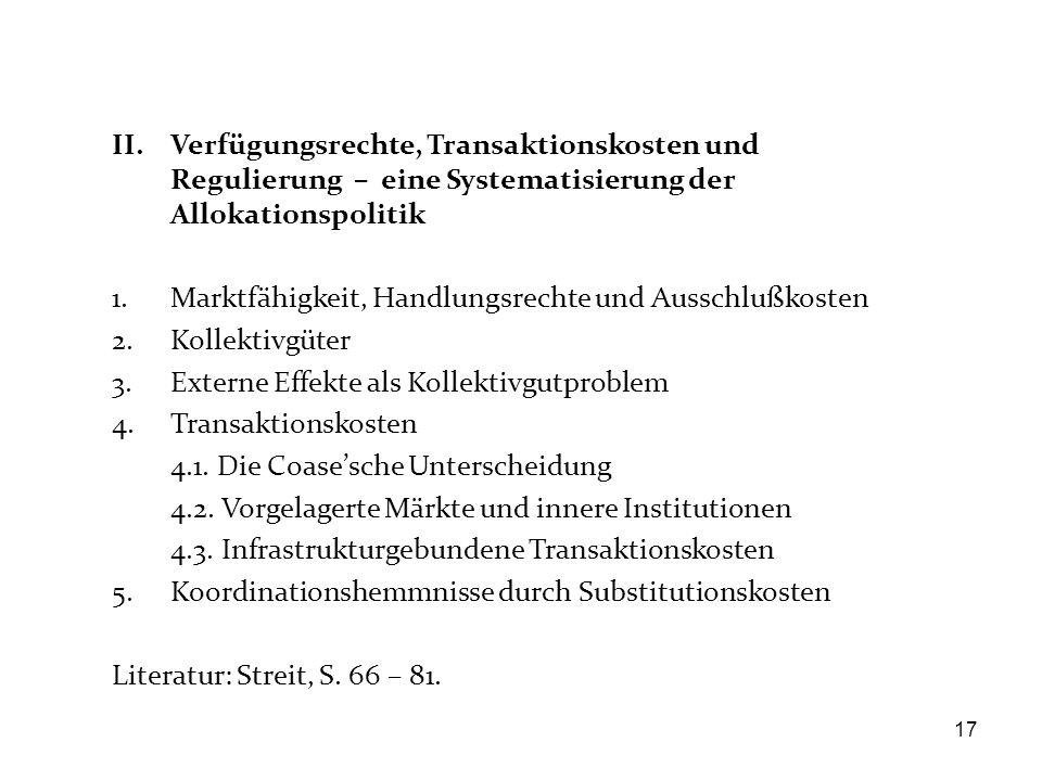 II. Verfügungsrechte, Transaktionskosten und Regulierung – eine Systematisierung der Allokationspolitik 1.Marktfähigkeit, Handlungsrechte und Ausschlu