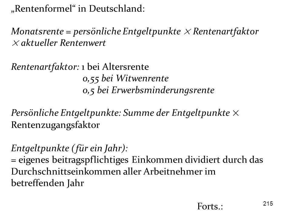 """215 """"Rentenformel"""" in Deutschland: Monatsrente = persönliche Entgeltpunkte × Rentenartfaktor × aktueller Rentenwert Rentenartfaktor: 1 bei Altersrente"""