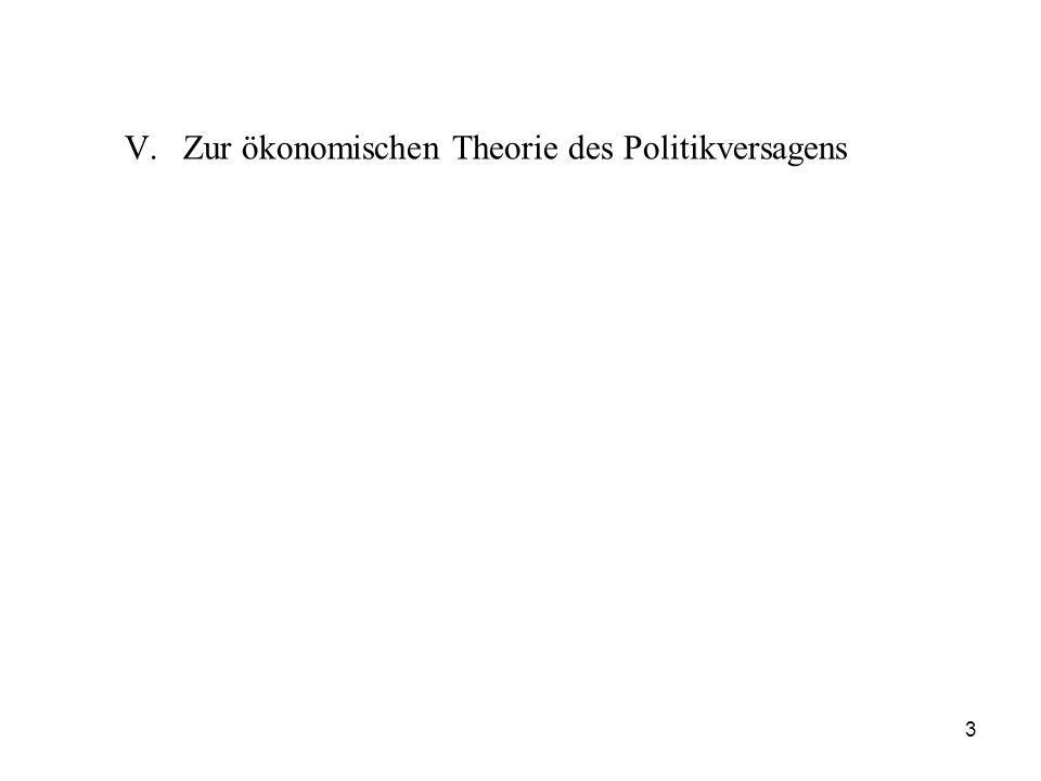 V.Zur ökonomischen Theorie des Politikversagens 3