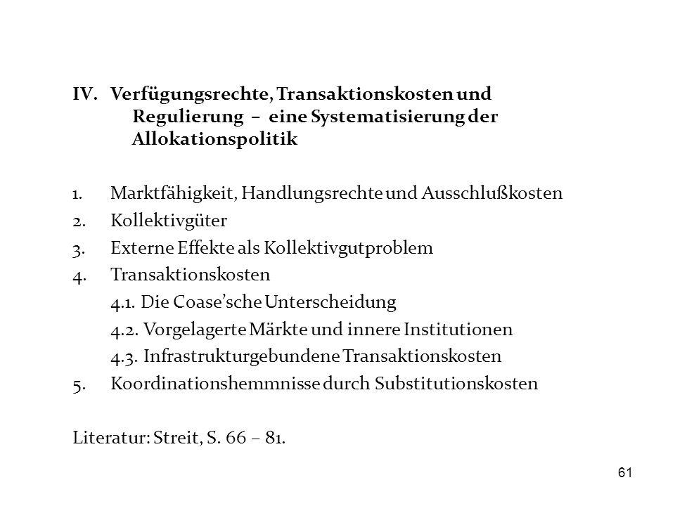 IV.Verfügungsrechte, Transaktionskosten und Regulierung – eine Systematisierung der Allokationspolitik 1.Marktfähigkeit, Handlungsrechte und Ausschluß