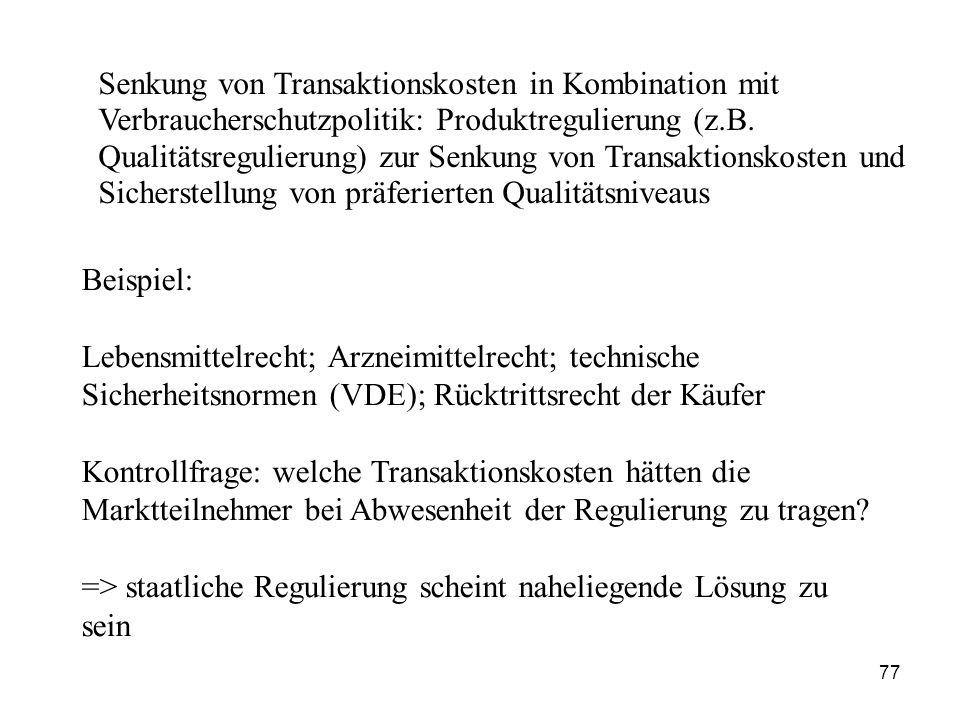 Senkung von Transaktionskosten in Kombination mit Verbraucherschutzpolitik: Produktregulierung (z.B. Qualitätsregulierung) zur Senkung von Transaktion