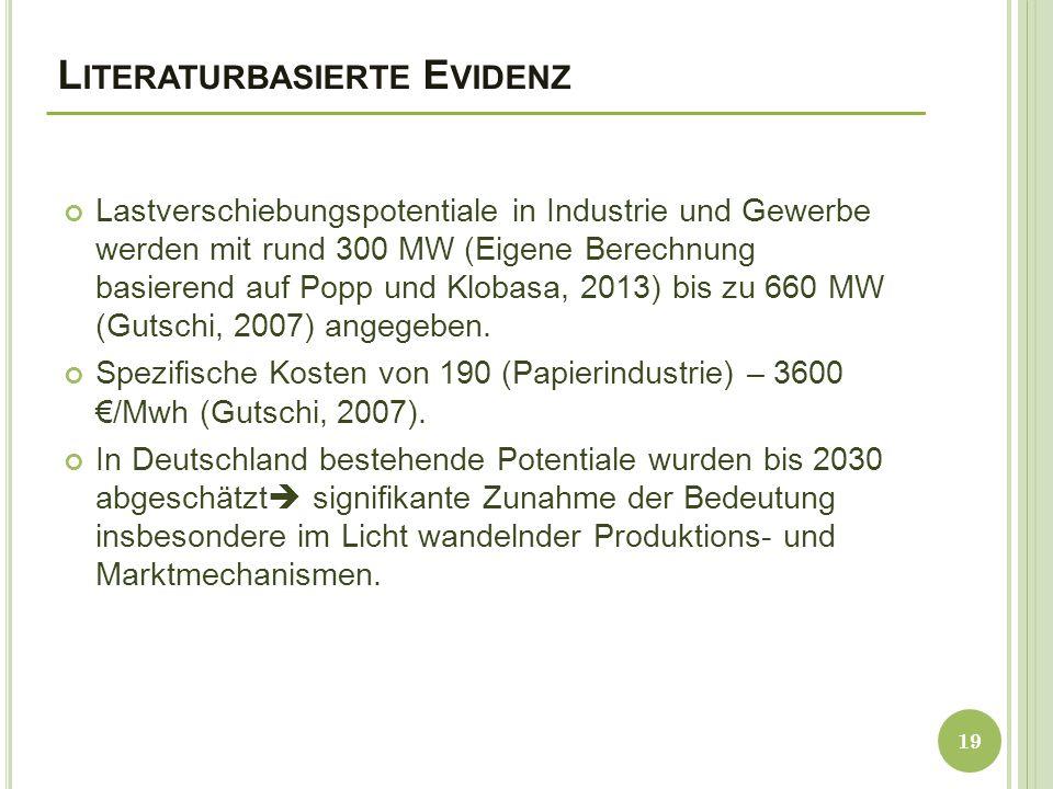L ITERATURBASIERTE E VIDENZ Lastverschiebungspotentiale in Industrie und Gewerbe werden mit rund 300 MW (Eigene Berechnung basierend auf Popp und Klobasa, 2013) bis zu 660 MW (Gutschi, 2007) angegeben.