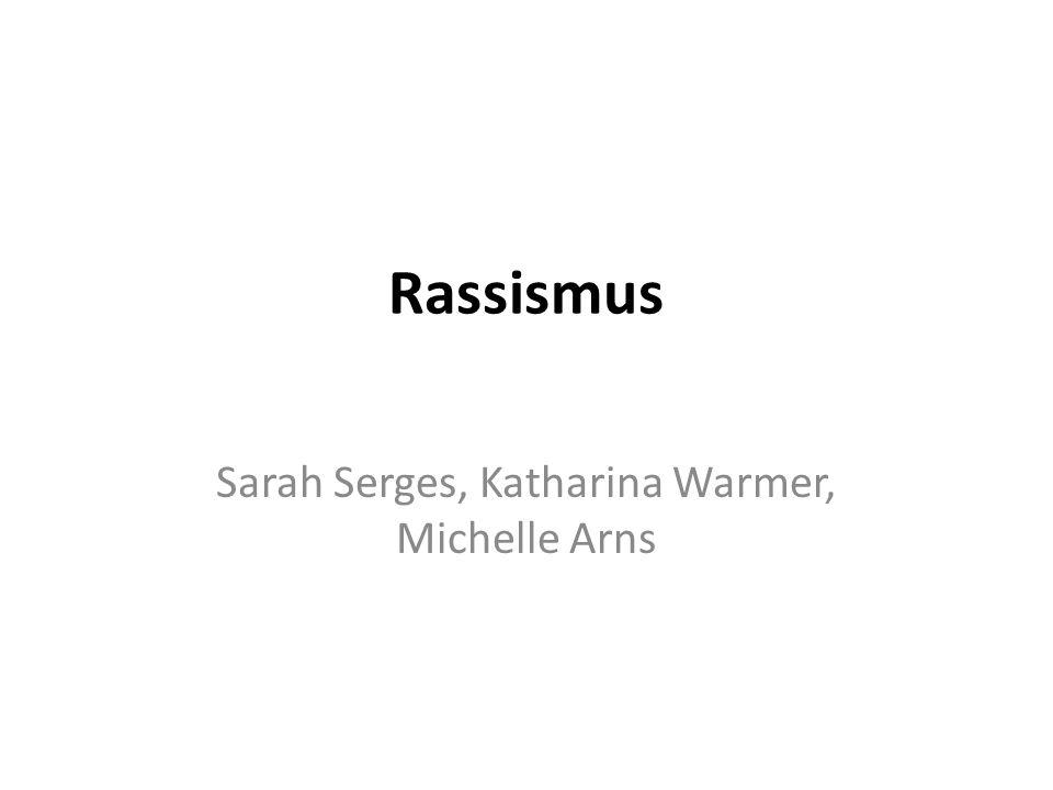 Rassismus Sarah Serges, Katharina Warmer, Michelle Arns