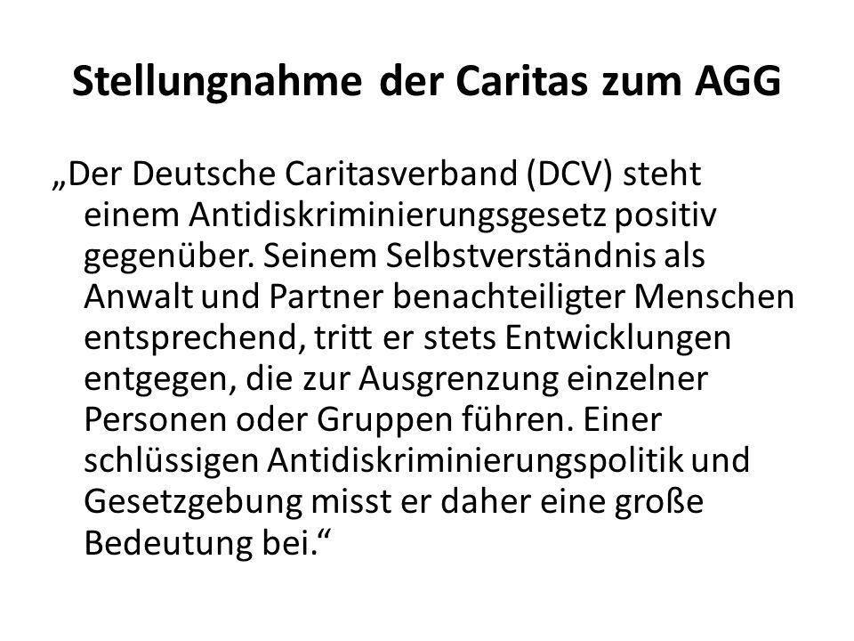 """Stellungnahme der Caritas zum AGG """"Der Deutsche Caritasverband (DCV) steht einem Antidiskriminierungsgesetz positiv gegenüber. Seinem Selbstverständni"""