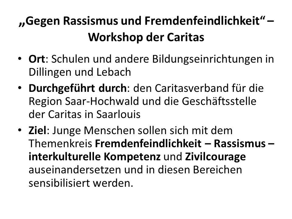 """"""" Gegen Rassismus und Fremdenfeindlichkeit"""" – Workshop der Caritas Ort: Schulen und andere Bildungseinrichtungen in Dillingen und Lebach Durchgeführt"""