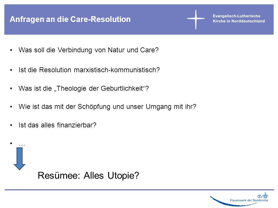 Was soll die Verbindung von Natur und Care. Ist die Resolution marxistisch-kommunistisch.