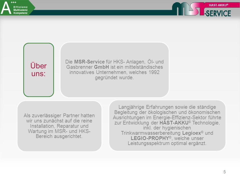 5 HAST-AKKU ® Über uns: Die MSR-Service für HKS- Anlagen, Öl- und Gasbrenner GmbH ist ein mittelständisches innovatives Unternehmen, welches 1992 gegr