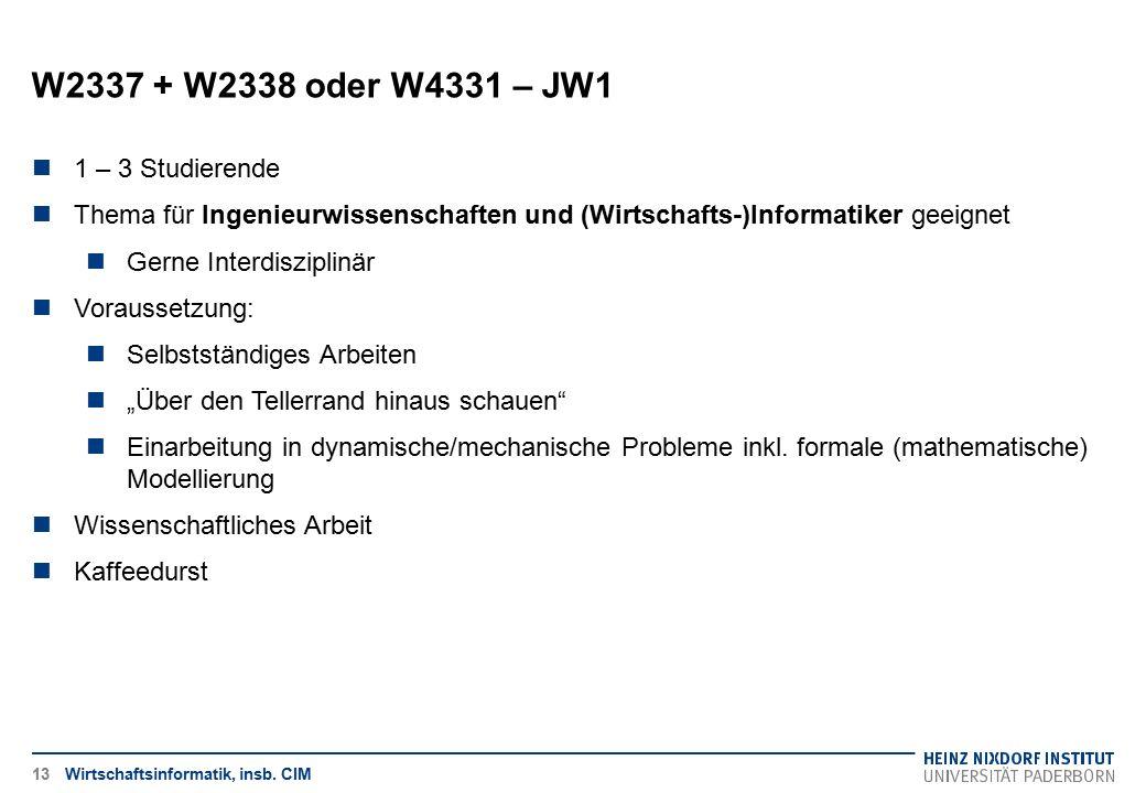 W2337 + W2338 oder W4331 – JW1 Wirtschaftsinformatik, insb. CIM13 1 – 3 Studierende Thema für Ingenieurwissenschaften und (Wirtschafts-)Informatiker g