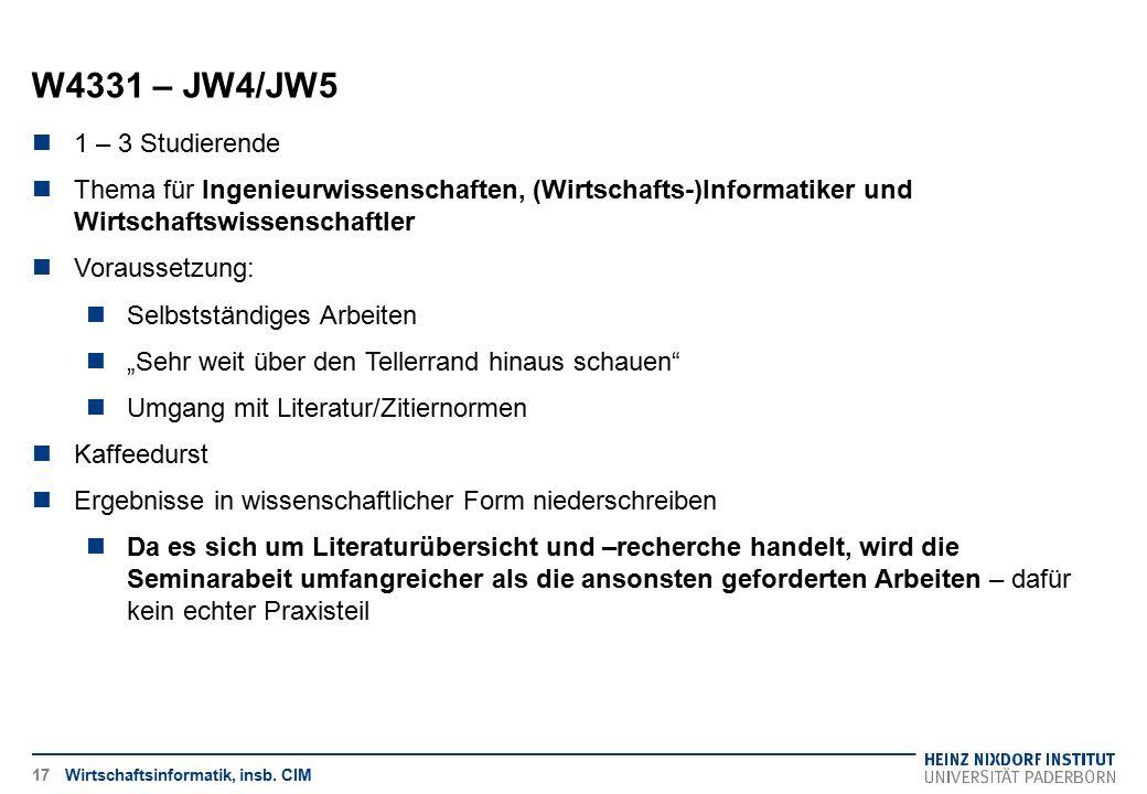 W4331 – JW4/JW5 Wirtschaftsinformatik, insb. CIM17 1 – 3 Studierende Thema für Ingenieurwissenschaften, (Wirtschafts-)Informatiker und Wirtschaftswiss
