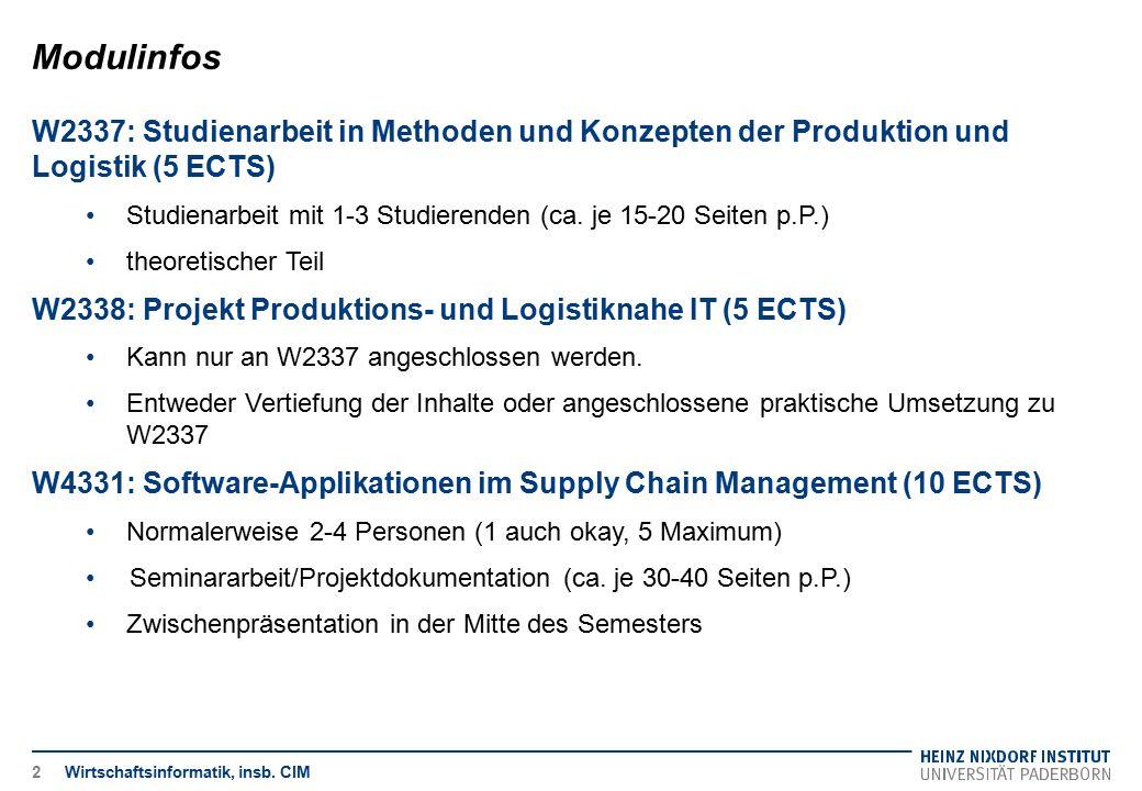 Modulinfos Wirtschaftsinformatik, insb. CIM2 W2337: Studienarbeit in Methoden und Konzepten der Produktion und Logistik (5 ECTS) Studienarbeit mit 1-3