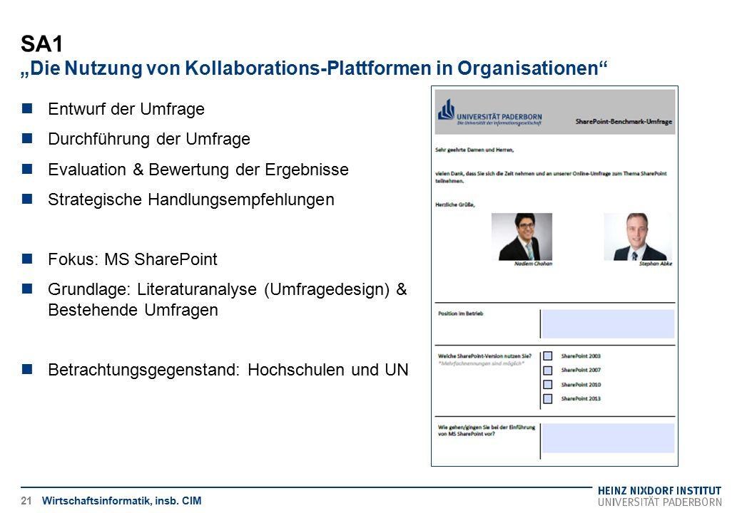 """SA1 """"Die Nutzung von Kollaborations-Plattformen in Organisationen"""" 21 Entwurf der Umfrage Durchführung der Umfrage Evaluation & Bewertung der Ergebnis"""