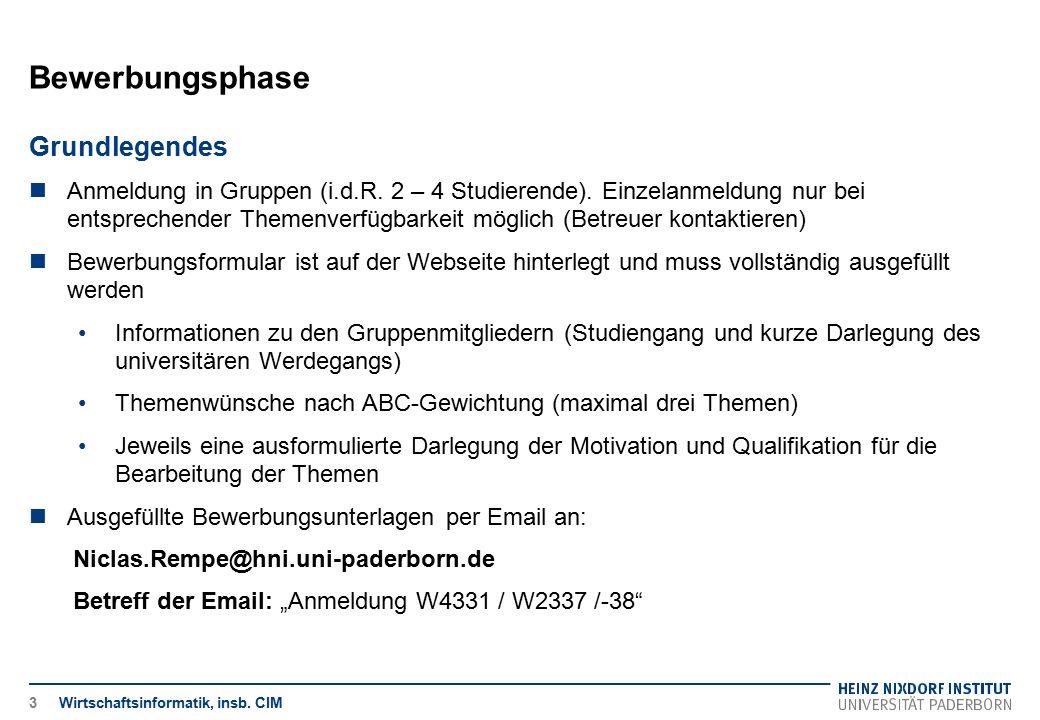 Zeitplanung Wirtschaftsinformatik, insb.CIM4 Themenvorstellung Heute.