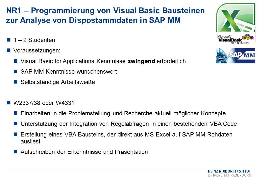 NR1 – Programmierung von Visual Basic Bausteinen zur Analyse von Dispostammdaten in SAP MM 1 – 2 Studenten Voraussetzungen: Visual Basic for Applicati