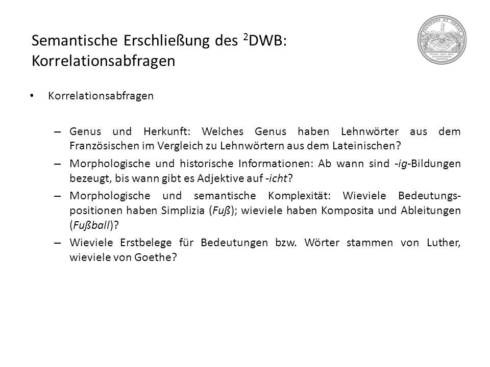 Semantische Erschließung des 2 DWB: Korrelationsabfragen Korrelationsabfragen – Genus und Herkunft: Welches Genus haben Lehnwörter aus dem Französisch