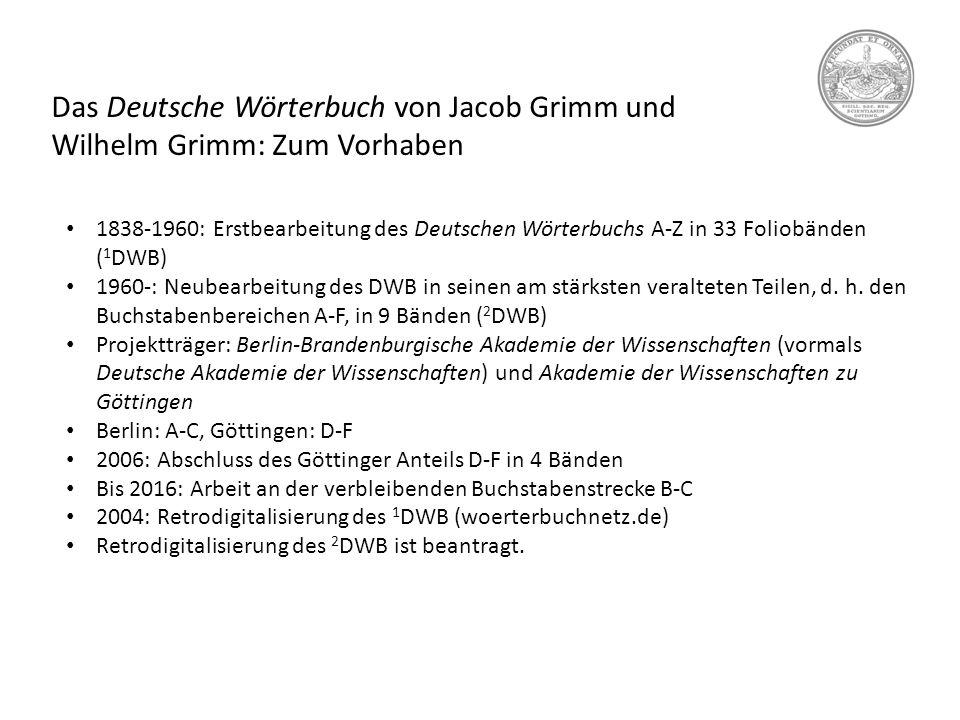 Das Deutsche Wörterbuch von Jacob Grimm und Wilhelm Grimm: Zum Vorhaben 1838-1960: Erstbearbeitung des Deutschen Wörterbuchs A-Z in 33 Foliobänden ( 1