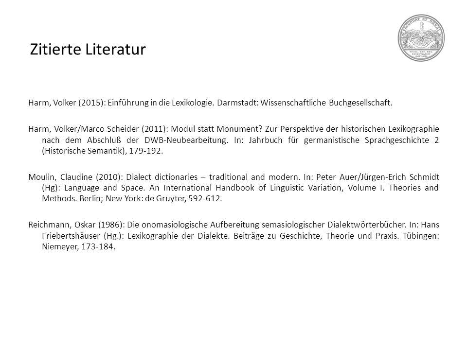 Zitierte Literatur Harm, Volker (2015): Einführung in die Lexikologie. Darmstadt: Wissenschaftliche Buchgesellschaft. Harm, Volker/Marco Scheider (201