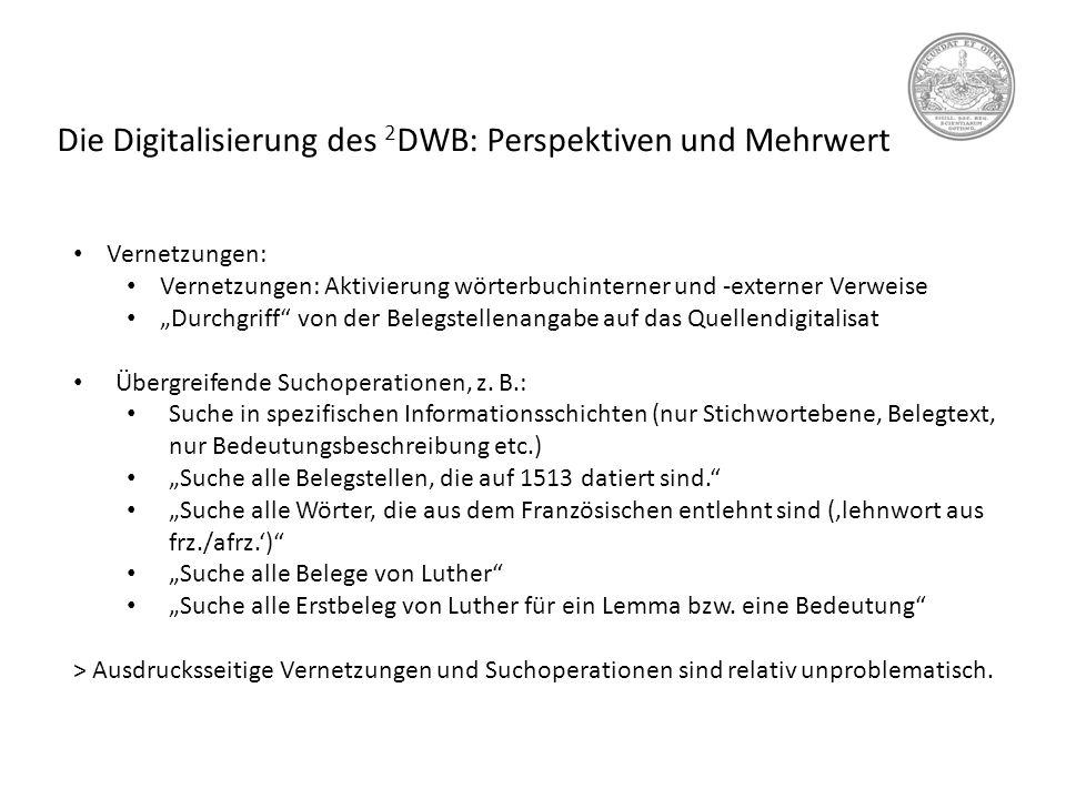"""Die Digitalisierung des 2 DWB: Perspektiven und Mehrwert Vernetzungen: Vernetzungen: Aktivierung wörterbuchinterner und -externer Verweise """"Durchgriff"""