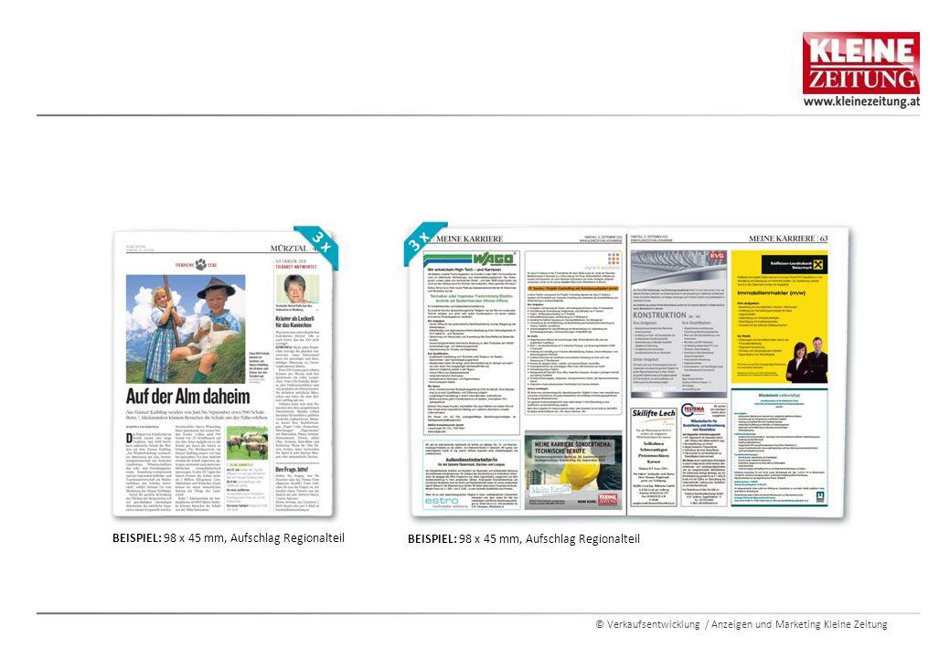 © Verkaufsentwicklung / Anzeigen und Marketing Kleine Zeitung 3 x BEISPIEL: 98 x 45 mm, Aufschlag Regionalteil