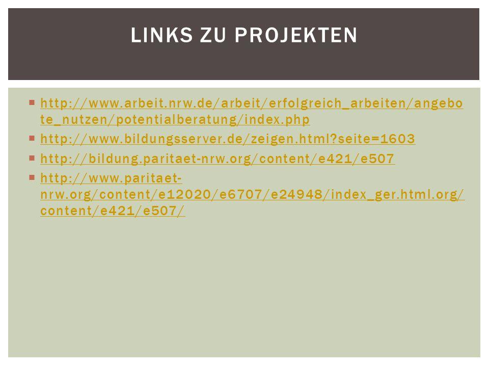  http://www.arbeit.nrw.de/arbeit/erfolgreich_arbeiten/angebo te_nutzen/potentialberatung/index.php http://www.arbeit.nrw.de/arbeit/erfolgreich_arbeit