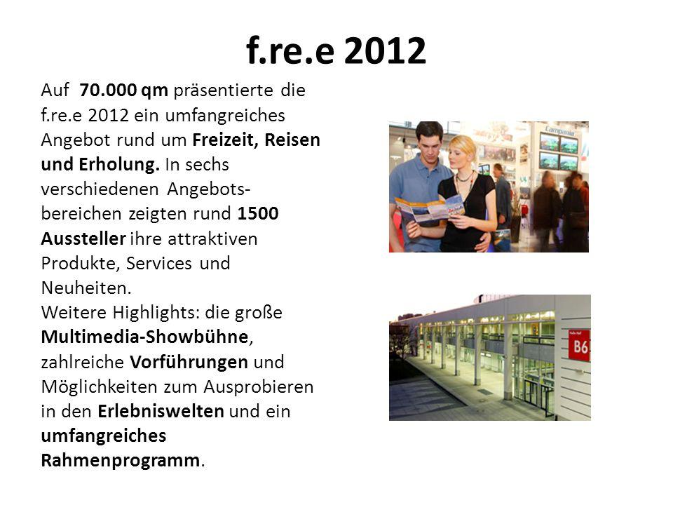 f.re.e 2012 Auf 70.000 qm präsentierte die f.re.e 2012 ein umfangreiches Angebot rund um Freizeit, Reisen und Erholung.