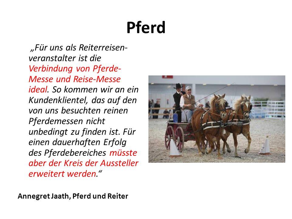 """Pferd """"Für uns als Reiterreisen- veranstalter ist die Verbindung von Pferde- Messe und Reise-Messe ideal."""