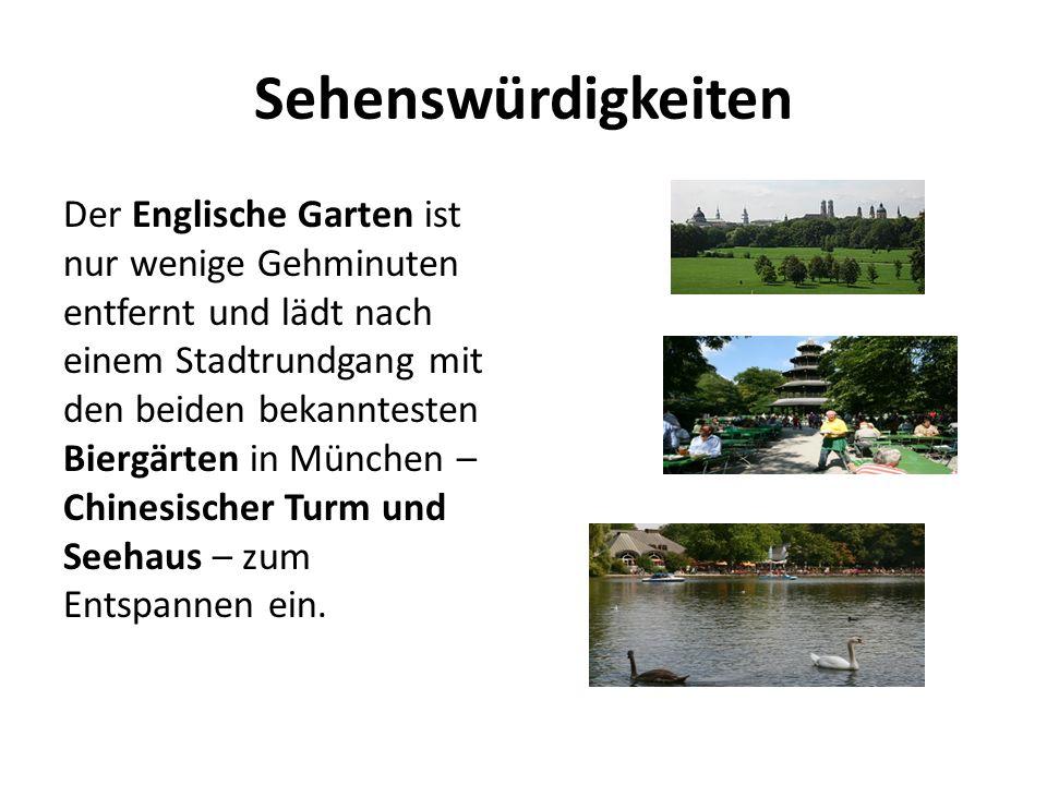 Sehenswürdigkeiten Der Englische Garten ist nur wenige Gehminuten entfernt und lädt nach einem Stadtrundgang mit den beiden bekanntesten Biergärten in München – Chinesischer Turm und Seehaus – zum Entspannen ein.