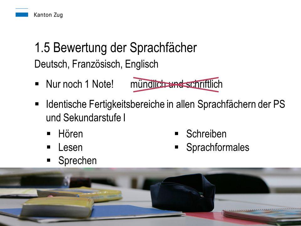 1.5 Bewertung der Sprachfächer Deutsch, Französisch, Englisch  Nur noch 1 Note.