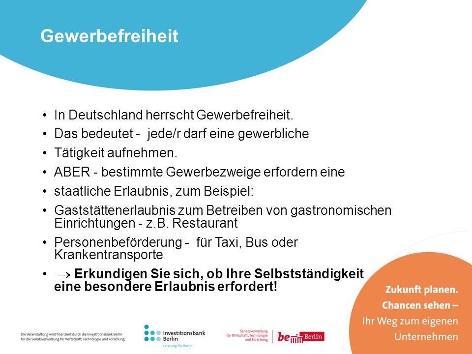 In Deutschland herrscht Gewerbefreiheit. Das bedeutet - jede/r darf eine gewerbliche Tätigkeit aufnehmen. ABER - bestimmte Gewerbezweige erfordern ein