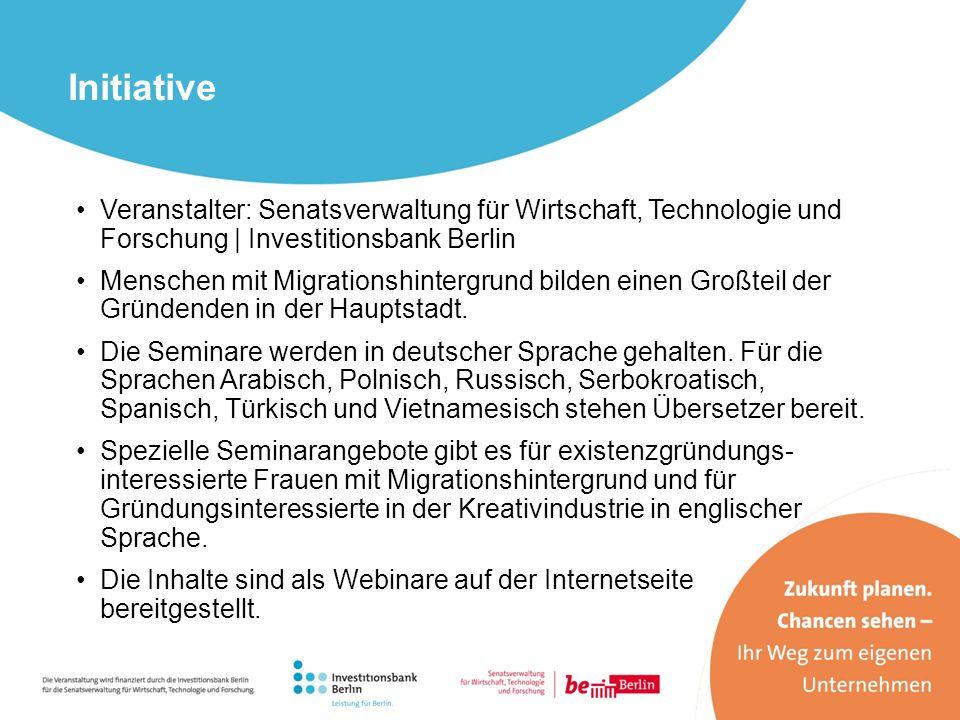 Initiative Veranstalter: Senatsverwaltung für Wirtschaft, Technologie und Forschung | Investitionsbank Berlin Menschen mit Migrationshintergrund bilde