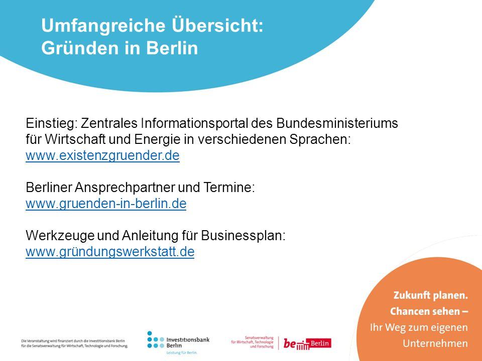 Einstieg: Zentrales Informationsportal des Bundesministeriums für Wirtschaft und Energie in verschiedenen Sprachen: www.existenzgruender.de Berliner A