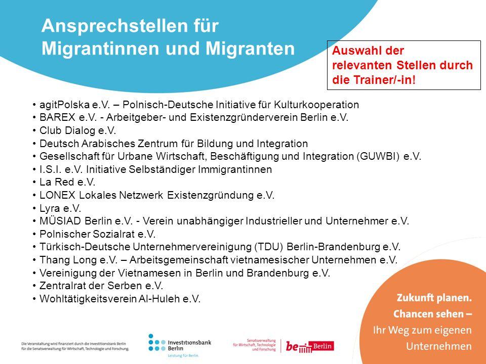 agitPolska e.V. – Polnisch-Deutsche Initiative für Kulturkooperation BAREX e.V. - Arbeitgeber- und Existenzgründerverein Berlin e.V. Club Dialog e.V.