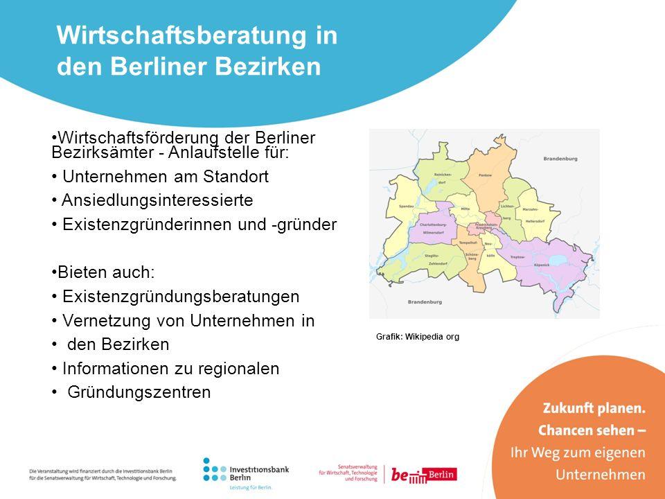 Wirtschaftsförderung der Berliner Bezirksämter - Anlaufstelle für: Unternehmen am Standort Ansiedlungsinteressierte Existenzgründerinnen und -gründer