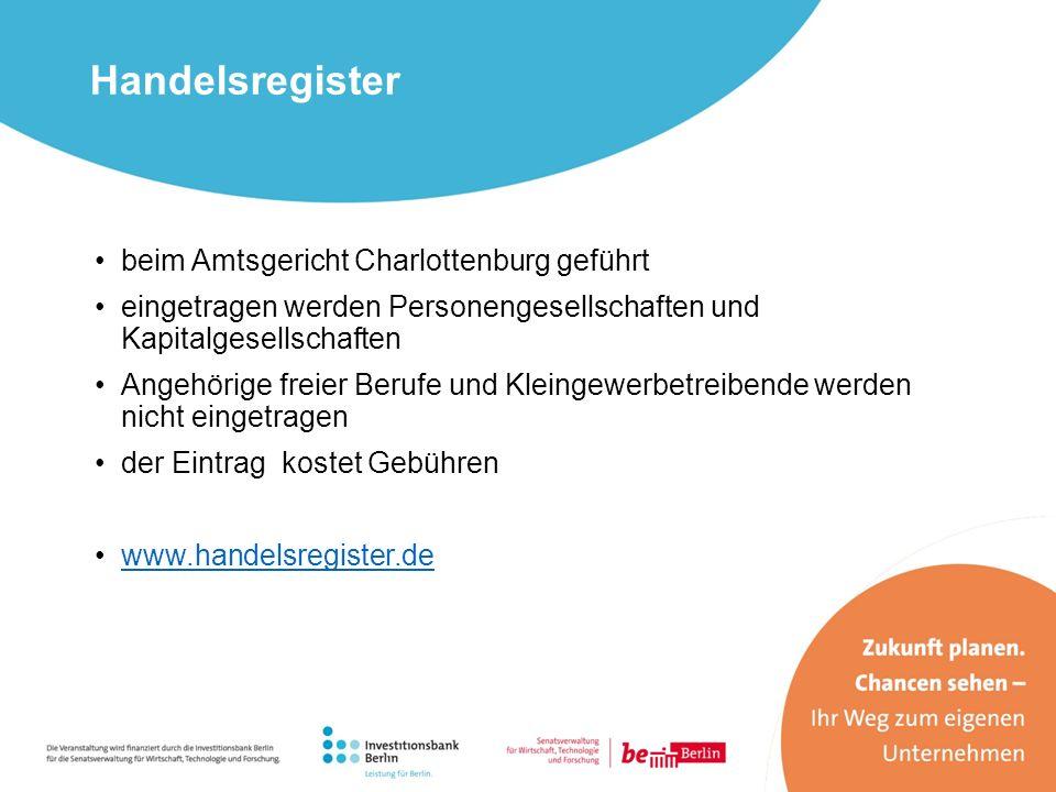 beim Amtsgericht Charlottenburg geführt eingetragen werden Personengesellschaften und Kapitalgesellschaften Angehörige freier Berufe und Kleingewerbet