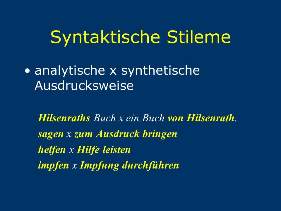 Syntaktische Stileme analytische x synthetische Ausdrucksweise Hilsenraths Buch x ein Buch von Hilsenrath. sagen x zum Ausdruck bringen helfen x Hilfe