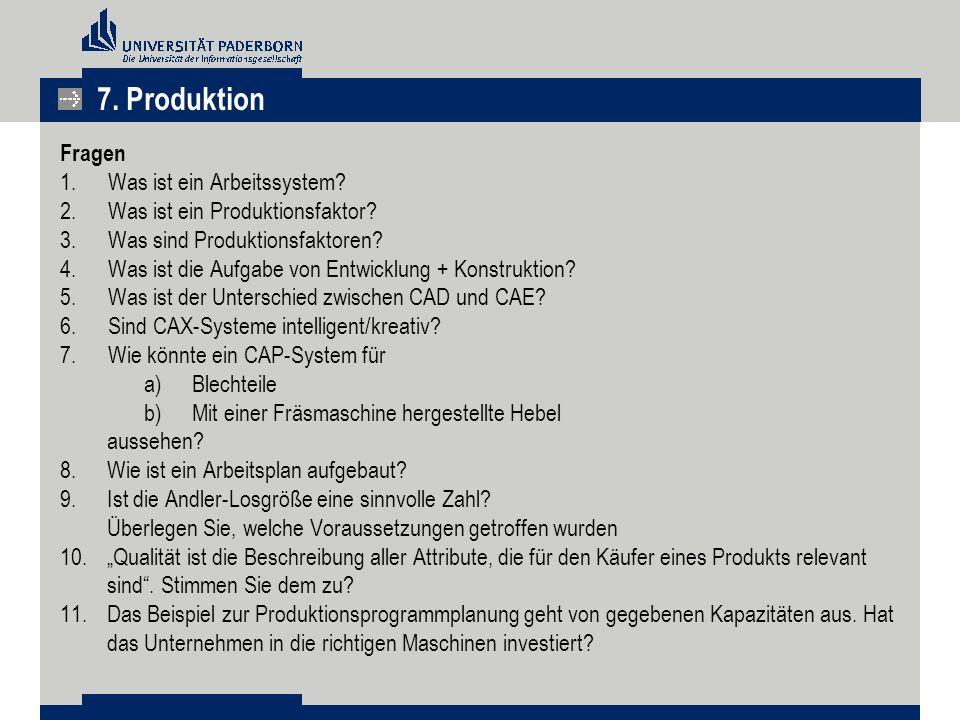 Fragen 1.Was ist ein Arbeitssystem? 2.Was ist ein Produktionsfaktor? 3.Was sind Produktionsfaktoren? 4.Was ist die Aufgabe von Entwicklung + Konstrukt