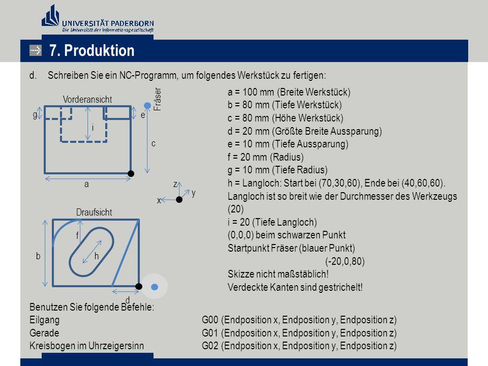 d.Schreiben Sie ein NC-Programm, um folgendes Werkstück zu fertigen: Benutzen Sie folgende Befehle: EilgangG00 (Endposition x, Endposition y, Endposit