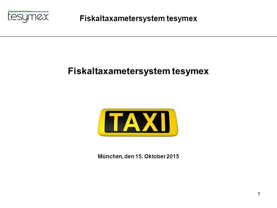 Fiskaltaxametersystem tesymex 1 München, den 15. Oktober 2015