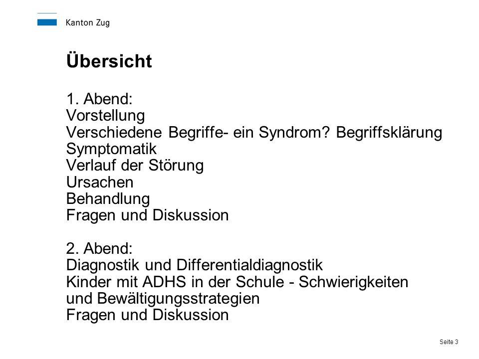 Seite 3 Übersicht 1. Abend: Vorstellung Verschiedene Begriffe- ein Syndrom? Begriffsklärung Symptomatik Verlauf der Störung Ursachen Behandlung Fragen