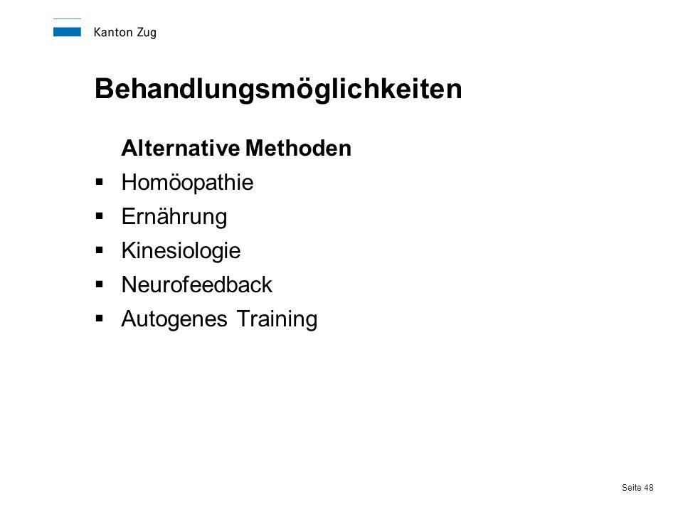 Seite 48 Behandlungsmöglichkeiten Alternative Methoden  Homöopathie  Ernährung  Kinesiologie  Neurofeedback  Autogenes Training