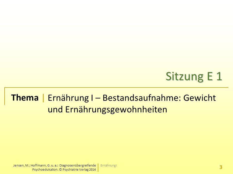 Jensen, M.; Hoffmann, G.u. a.: Diagnosenübergreifende Psychoedukation.